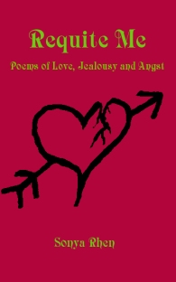 Requite Me: Poems of Love, Jealous and Angst